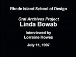 Oral History Interview with Linda Bowab, Junly 11, 1997 by Linda Bowab, Lorraine Howes, RISD Archives, and Frank Muhly