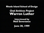 Oral History Interview with Warren Luther, June 30, 1999 by Warren Luther, Neil Severance, Archives, and Frank Muhly