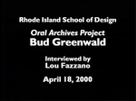 Oral History Interview with Sidney F. (Bud) Greenwald, April 18, 2000 by Sidney F. (Bud) Greenwald, Louis A. Fazzano, Archives, and Frank Muhly