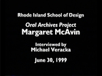 Oral History Interview with Margaret McAvin, June 30, 1999 by Margaret J. McAvin, Michael Veracka, RISD Archives, and Frank Muhly
