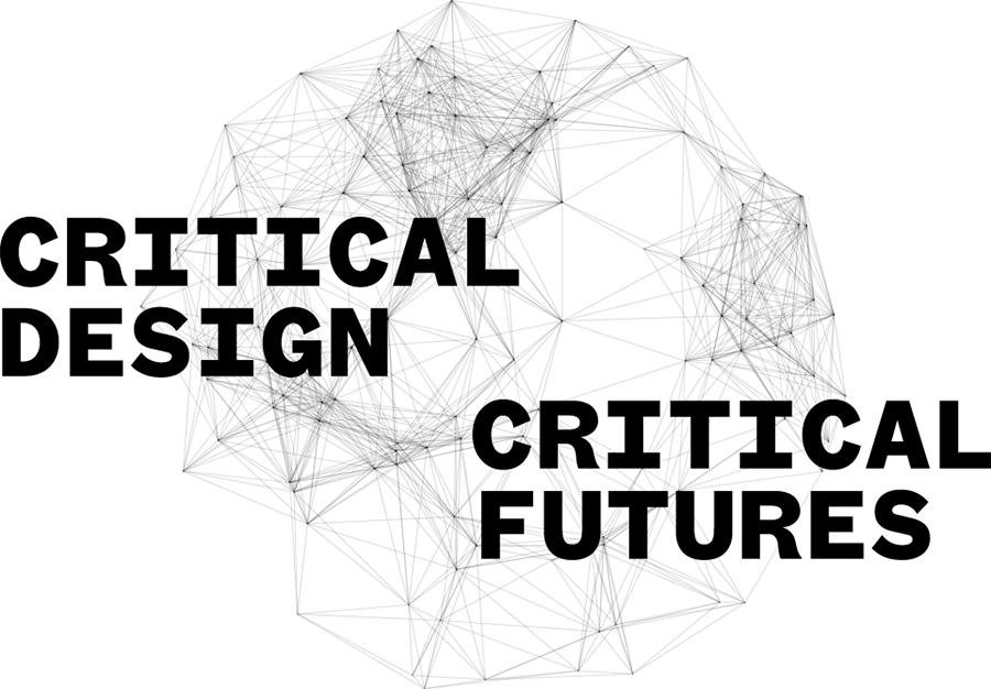 Critical Design / Critical Futures