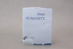 Dear HUMANITY... by Clarence Mensah, Special Collections, and RISD Library