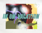 IM ON VACATION by Emily Coxe and Fleet Library