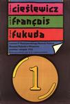 Cieslewicz, Francois, Fukuda: Laureaci IV Miedzynarodowego Biennale Plakatu, Muzeum Plakatu Wilanowie, Czerwiec-Sierpen 1974 (Cieslewicz, Francois, Fukuda: Winners of the IV International Poster Biennial in Wilanow, June-August 1974)