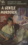 A Gentle Murderer by Dorothy Salisbury Davis, Visual + Material Resources, and Fleet Library