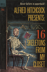 Alfred Hitchcock Presents: 16 Skeletons From my Closet by Alfred Hitchcock, Visual + Material Resources, and Fleet Library