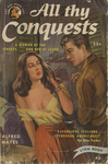 All thy Conquests by Alfred Hayes, Visual + Material Resources, and Fleet Library