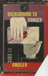 Background to Danger by Eric Ambler, Visual + Material Resources, and Fleet Library
