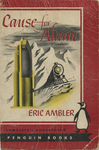 Cause for Alarm by Eric Ambler, Visual + Material Resources, and Fleet Library