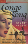 Congo Song by Stuart Cloete, Visual + Material Resources, and Fleet Library