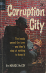 Corruption City by Horace McCoy, Visual + Material Resources, and Fleet Library
