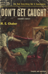 Don't Get Caught by M. E. Chaber, Visual + Material Resources, and Fleet Library