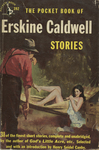 Erskine Caldwell Stories by Erskine Caldwell, Visual + Material Resources, and Fleet Library