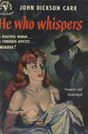 He Who Whispers by John Dickson Carr, Visual + Material Resources, and Fleet Library