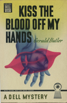 Kiss the Blood off my Hands by Gerald Butler, Visual + Material Resources, and Fleet Library
