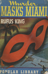 Murder Masks Miami by Rufus King, Visual + Material Resources, and Fleet Library