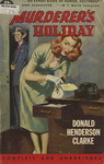 Murderer's Holiday by Donald Hendersen Clarke, Visual + Material Resources, and Fleet Library