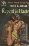 Repent In Haste by John P. Marquand, Visual + Material Resources, and Fleet Library