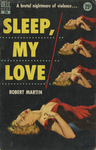 Sleep, My Love by Robert Martin, Visual + Material Resources, and Fleet Library