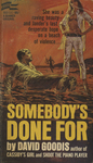 Somebody's Done For by David Goodis, Visual + Material Resources, and Fleet Library