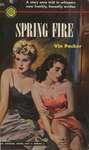 Spring Fire by Vin Packer, Visual + Material Resources, and Fleet Library
