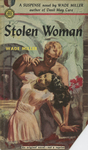 Stolen Woman by Wade Miller, Visual + Material Resources, and Fleet Library