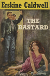 The Bastard by Erskine Caldwell, Visual + Material Resources, and Fleet Library