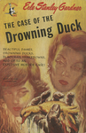 The Case of the Drowning Duck by Erle Stanley Gardner, Visual + Material Resources, and Fleet Library