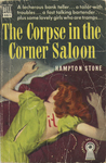 The Corpse in the Corner Saloon by Hampton Stone, Visual + Material Resources, and Fleet Library