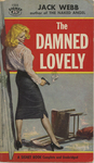 The Damned Lovely by Jack Webb, Visual + Material Resources, and Fleet Library
