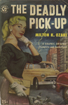 The Deadly Pick-Up by Milton K. Ozaki, Visual + Material Resources, and Fleet Library