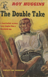 The Double Take by Roy Huggins, Visual + Material Resources, and Fleet Library
