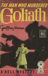 The Man Who Murdered Goliath by Geoffrey Homes, Visual + Material Resources, and Fleet Library