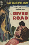 The River Road by Frances Parkinson Keyes, Visual + Material Resources, and Fleet Library