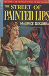The Street of Painted Lips by Maurice Dekobra, Visual + Material Resources, and Fleet Library