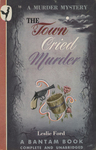 The Town Cried Murder by Leslie Ford, Visual + Material Resources, and Fleet Library