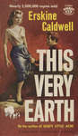 This Very Earth by Erskine Caldwell, Visual + Material Resources, and Fleet Library