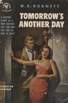 Tomorrow's Another Day by W. R. Burnett, Visual + Material Resources, and Fleet Library