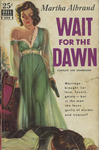 Wait for the Dawn by Martha Albrand, Visual + Material Resources, and Fleet Library