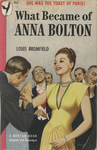 What Became of Anna Bolton by Louis Bromfield, Visual + Material Resources, and Fleet Library