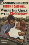 Where the Girls were Different by Erskine Caldwell, Visual + Material Resources, and Fleet Library