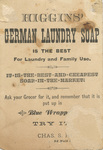 """""""Kind Captain, I've important information. Sing hey, the gallant Captain that you are. Higgins German Laundry Soap is the best."""" (verso)"""