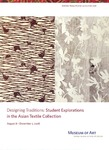 Designing Traditions: Student Explorations in the Asian Textile Collection