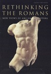 Rethinking the Romans: New Views of Ancient Sculpture