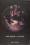 Think Globally - Act Locally: Earth Day 1990 / Norman Clayton