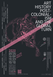 Art History, Postcolonialism, and the Global Turn by Liberal Arts Division, Golrokh Fazl, and Foad Torshizi