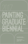 Painting Graduate Biennial by Campus Exhibitions, Painting Department, and Arghavan Khosravi