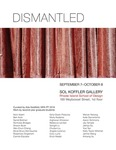 2017 Dismantled | Second Year Graduate Work by Campus Exhibitions, Ada Goldfeld, and Graduate Studies