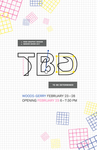 To Be Determined (TBD) | Graphic Design Senior Exhibition 2017 by Campus Exhibitions