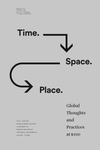 Time. Space. Place: Global Thoughts and Practices at RISD 2017 by Campus Exhibitions and RISD Global